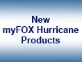myFOX Hurricane Products