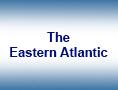 The Eastern Atlantic